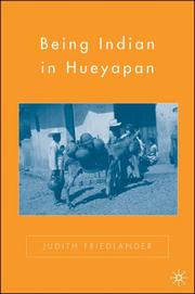 Cover of: Being Indian in Hueyapan