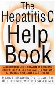 Cover of: The hepatitis C help book : a groundbreaking treatment program combining Western and Eastern medicine for maximum wellness and healing