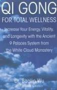 Cover of: Qi Gong for Total Wellness | Baolin Wu