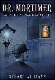 Cover of: Dr. Mortimer and the Aldgate mystery | Williams, Gerard.