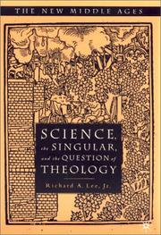 Cover of: Science, the Singular, and the Question of Theology (The New Middle Ages) | Richard A. Lee