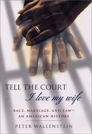 Cover of: Tell the court I love my wife | Peter Wallenstein