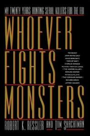 Cover of: Whoever Fights Monsters | Robert K. Ressler, Tom Schachtman