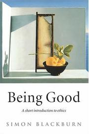 Cover of: Being Good: A Short Introduction to Ethics