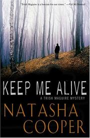 Cover of: Keep Me Alive: a Trish Maguire mystery