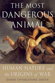 Cover of: The Most Dangerous Animal | David Livingstone Smith