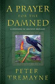 Cover of: A Prayer for the Damned: A Mystery of Ancient Ireland (Mysteries of Ancient Ireland featuring Sister Fidelma of Cashel)