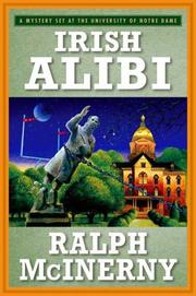 Cover of: Irish Alibi (Roger and Philip Knight Mysteries Set at the Univ. of Notre Dame)