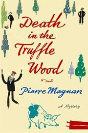 Cover of: Death in the Truffle Wood | Pierre Magnan