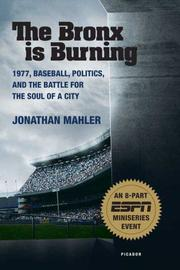 Cover of: The Bronx is Burning | Jonathan Mahler
