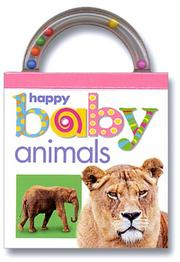Cover of: Baby Shaker: Animals: Happy Baby (Shake, Rattle, and Read!)