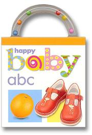 Cover of: Baby Shaker: ABC: Happy Baby (Shake, Rattle, and Read!)