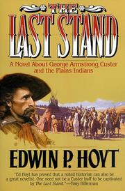 Cover of: The last stand: a novel about George Armstrong Custer and the Indians of the Plains