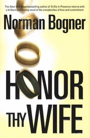 Cover of: Honor thy wife | Norman Bogner