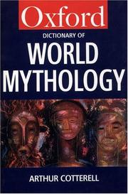 Cover of: A dictionary of world mythology | Cotterell, Arthur.
