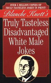 Cover of: Truly Tasteless Disadvantaged White Male Jokes | Blanche Knott