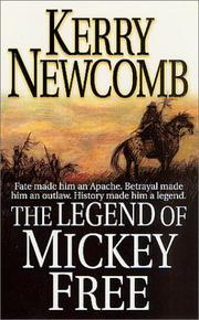 Cover of: The legend of Mickey Free | Kerry Newcomb