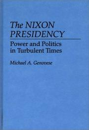 Cover of: The Nixon presidency: power and politics in turbulent times