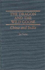 Cover of: dragon and the wild goose | Jay Taylor