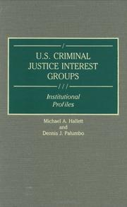 Cover of: U.S. criminal justice interest groups | Michael A. Hallett