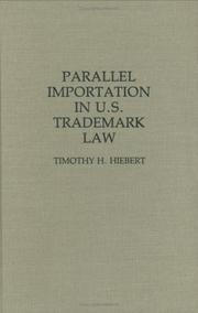 Cover of: Parallel importation in U.S. trademark law | Timothy H. Hiebert
