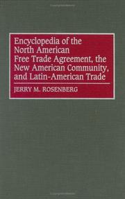 Cover of: Encyclopedia of the North American Free Trade Agreement, the New American Community, and Latin-American trade