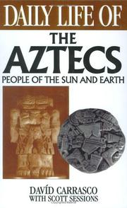 Cover of: Daily life of the Aztecs | David Carrasco