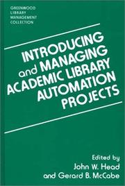 Cover of: Introducing and managing academic library automation projects | edited by John W. Head and Gerard B. McCabe.