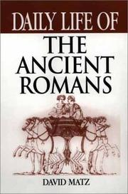 Cover of: Daily Life of the Ancient Romans | David Matz