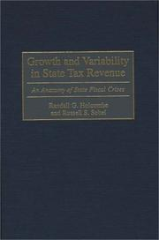 Cover of: Growth and variability in state tax revenue | Randall G. Holcombe