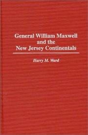 Cover of: General William Maxwell and the New Jersey Continentals | Harry M. Ward