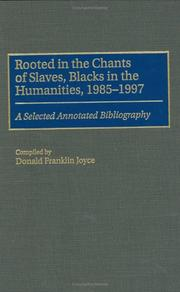 Cover of: Rooted in the chants of slaves, Blacks in the humanities, 1985-1997
