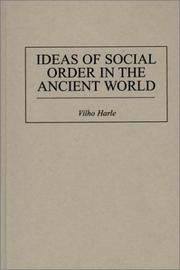 Cover of: Ideas of social order in the ancient world | Vilho Harle