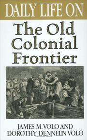 Cover of: Daily life on the old colonial frontier