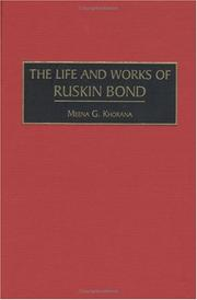 Cover of: life and works of Ruskin Bond | Meena Khorana