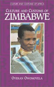 Cover of: Culture and customs of Zimbabwe | Oyekan Owomoyela