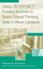 Cover of: Using internet primary sources to teach critical thinking skills in world literature | Roxanne M. Kent-Drury