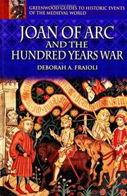 Cover of: Joan of Arc and the Hundred Years War (Greenwood Guides to Historic Events of the Medieval World) | Deborah A. Fraioli