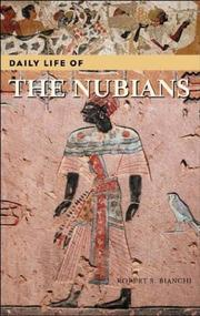 Cover of: Daily Life of the Nubians (The Greenwood Press Daily Life Through History Series) | Robert Steven Bianchi