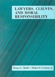 Cover of: Lawyers, clients and moral responsibility