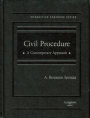 Cover of: Civil Procedure, A Contemporary Approach (Interactive Casebook) | A. Benjamin Spencer