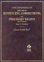 Cover of: Cases and materials on the law of sentencing, corrections, and prisoners' rights