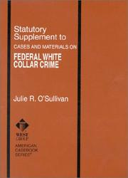 Cover of: Statutory Supplement to Federal White Collar Crime (American Casebook Series and Other Coursebooks) | Julie R. O