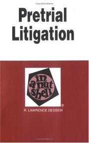 Pretrial litigation in a nutshell by R. Lawrence Dessem