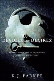 Cover of: Devices and Desires (Engineer Trilogy) | K. J. Parker