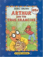 Cover of: Arthur and the True Francine (Arthur Adventure Series)
