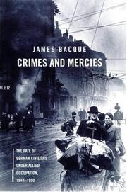 Cover of: Crimes and Mercies: The Fate of German Civilians under Allied Occupation, 1944-1950