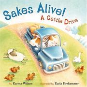 Cover of: Sakes Alive! A Cattle Drive | Karma Wilson