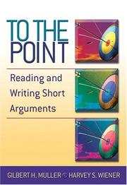 Cover of: To the point: reading and writing short arguments