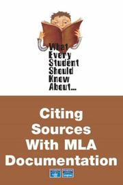 Cover of: What Every Student Should Know About Citing Sources With Mla Documentation
